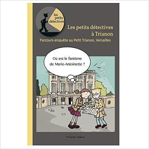 Les petits détectives à Trianon - Jeunesse